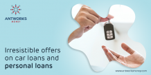 Irresistible Offers on Car Loans and Personal Loans