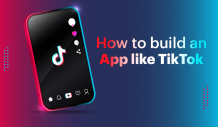 How Much does it Cost to Make an App like TikTok [2020] [Guide]