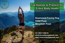 Top Asanas to Practice for Entire Body Health