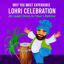 Why You Must Experience Lohri Celebration At Least Once In Your Lifetime