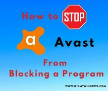 How to Stop Avast From Blocking a Program in Windows 2020 - ifixmywindows
