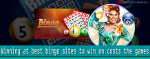 Winning at best bingo sites to win on costs the games