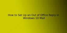 How to: Set Up an Out of Office Reply in Windows 10 Mail   ITechBrand