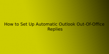 How to: Set Up Automatic Outlook Out-Of-Office Replies   ITechBrand.com