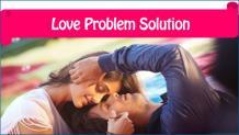 Love Problem Solution - +91-8769142117 Vashikaran