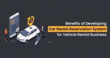 Top 8 Benefits of Car Rental Reservation System for Car Rental Business