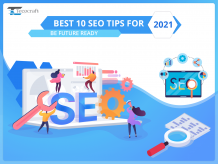 Best 10 SEO Tips For 2021: Be Future Ready - Tecocraft