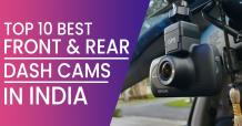 Best Front and Rear Dash Cam for Cars in India