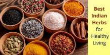 Best Indian Herbs for Healthy Living   Organic Products India