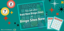 This will offer best new bingo sites at Bingo Sites New