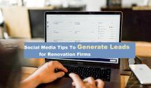 Top 10 Digital Marketing Agencies — Social Media Tips To Generate Leads for Renovation...