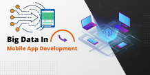 Why Business Giants are using Big Data in Mobile App Development?