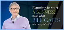 Planning to start a business? Read what Bill Gates has to say about it.
