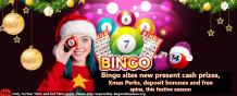 Bingo sites new present cash prizes, Xmas Perks, deposit bonuses and free spins, this festive season – Delicious Slots