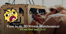 The 5 Best Ways to Maintain Your 3D Printer