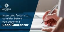 Important Factors to Consider before you Become a Loan Guarantor