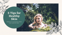 Benefits of Managing Stress for a Healthy Skin