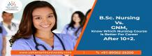B.Sc. Nursing vs. GNM, Know Which Course Is Better For Career after 10+2?