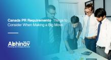 Canada PR Requirements- Things to Consider When Making a Big Move