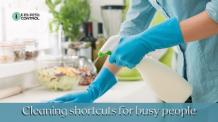 Cleaning shortcuts for busy people