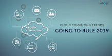 Cloud Computing Trends Going To Rule 2019