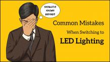 Common Mistakes to Avoid When Upgrading to LED Lighting