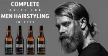 Complete Guide For Men Hairstyling In 2019