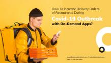 How To Increase Delivery Orders Of Restaurants During Covid-19 Outbreak With On-Demand Apps? | WebClues Infotech