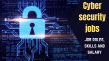 6 cyber security jobs : salary, skills, career, Roles and Responsibilities.