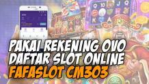 Daftar FafaSlot CM303 Pakai OVO Cash