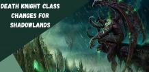 2020 Death Knight Class Changes for Shadowlands   Patch 9.0.1-(Updated 2020)