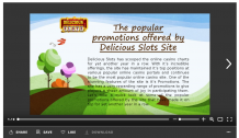 The popular promotions offered by Delicious Slots Site