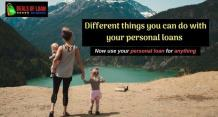 Different Things you can do with your Personal Loans – DealsOfLoan