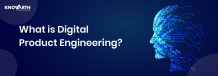 What is Digital Product Engineering? A Brief Introduction