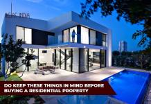 Things to Keep in Mind Before Buying A Residential Property