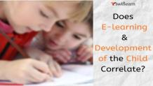 Does E-Learning and Development of the Child Correlate? | Swiflearn