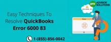 Easy Techniques To Resolve QuickBooks Error 6000 83