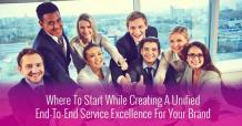 Where To Start For A Unified Service Excellence With Easy to Use CRM