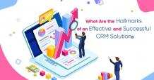 Hallmarks of an Effective and Successful Easy to Use CRM Solution