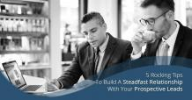 How to Build A Steadfast Relationship With Leads Using Easy to Use CRM