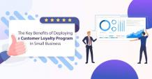 Benefits of Deploying Customer Loyalty Program with Easy to Use CRM