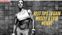 Lose Weight And Gain Muscles At One Time [How?]