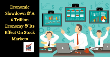 Economic Slowdown & 5 Trillion Economy Effect's On Stock Markets | IFMC Institute