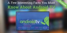 A Few Interesting Facts You Must Know About Android TV | Ecosmob