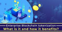 Enterprise Blockchain Tokenization — What is it and how it benefits?