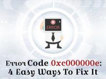 Error Code 0xc000000e: 4 Easy Ways To Fix It