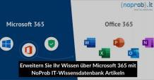 Erweitern Sie Ihr Wissen über Microsoft 365 mit NoProb IT-Wissensdatenbank Artikeln
