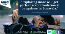Exploring more will get perfect accommodation at bungalows in Lonavala -