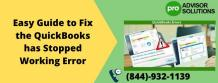 Easy Guide to Fix the QuickBooks has Stopped Working Error