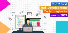 Top 7 Best Web Development Technologies to use in 2021